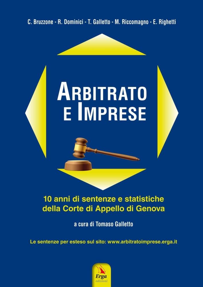 Arbitrato e imprese. 10 anni di sentenze e statistiche della corte di appello di Genova.