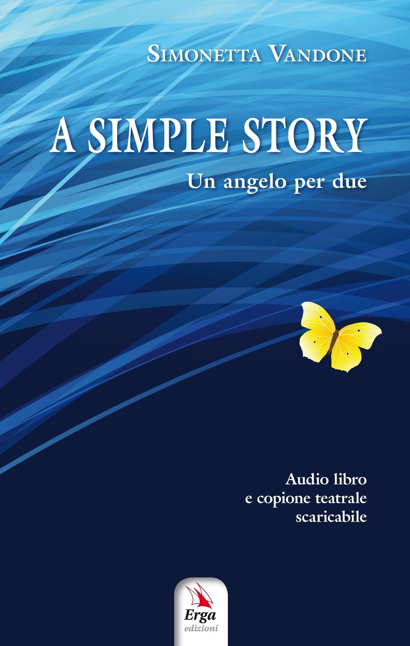 A simple story . Un angelo per due, copione teatrale. Con CD Audio.