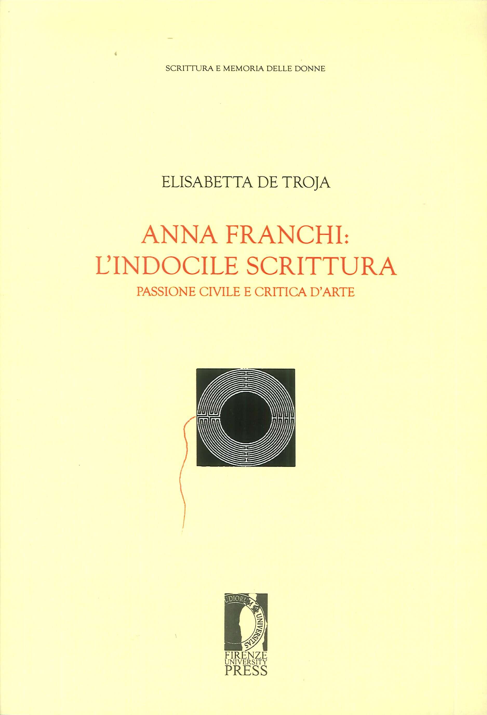 Anna Franchi: l'indocile scrittura. Passione civile e critica d'arte.