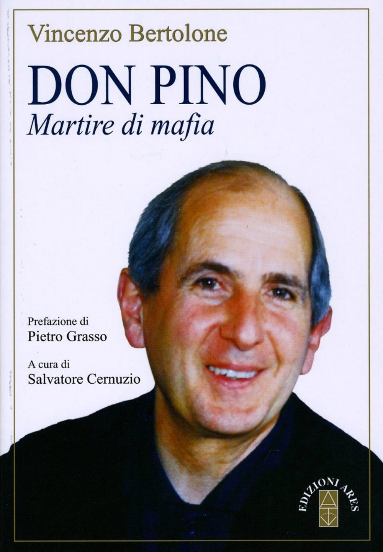 Don Pino. Martire di mafia.