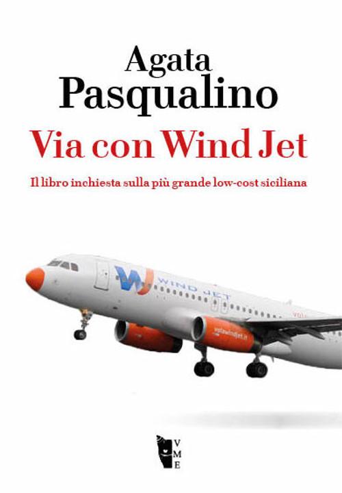 Via con Wind Jet. Il libro inchiesta sulla più grande low-cost siciliana