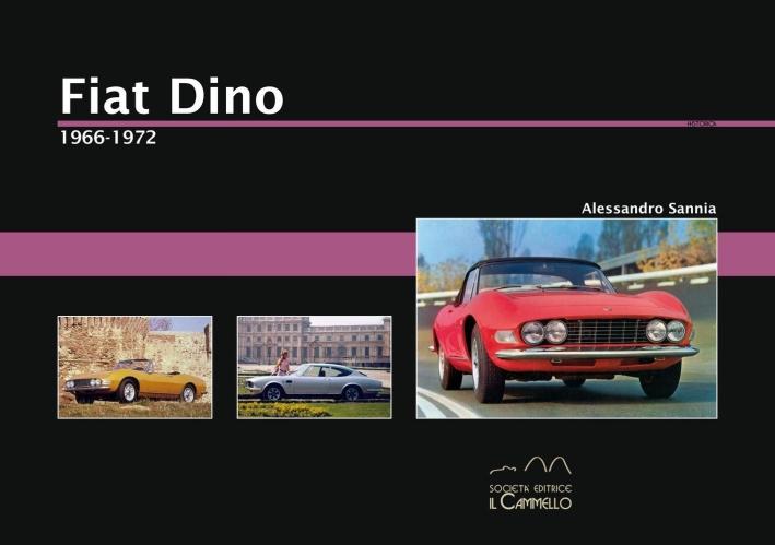 Fiat Dino. 1966-1972. Ediz. illustrata