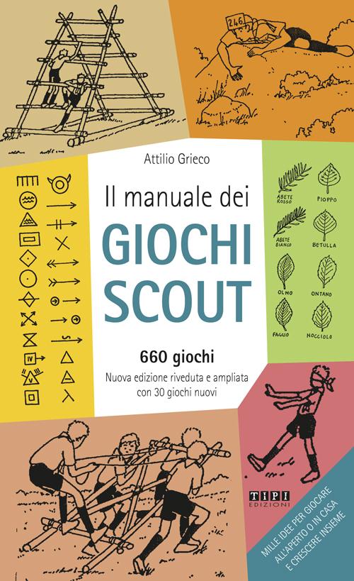 Il manuale dei giochi scout. 660 giochi. Con 30 giochi.