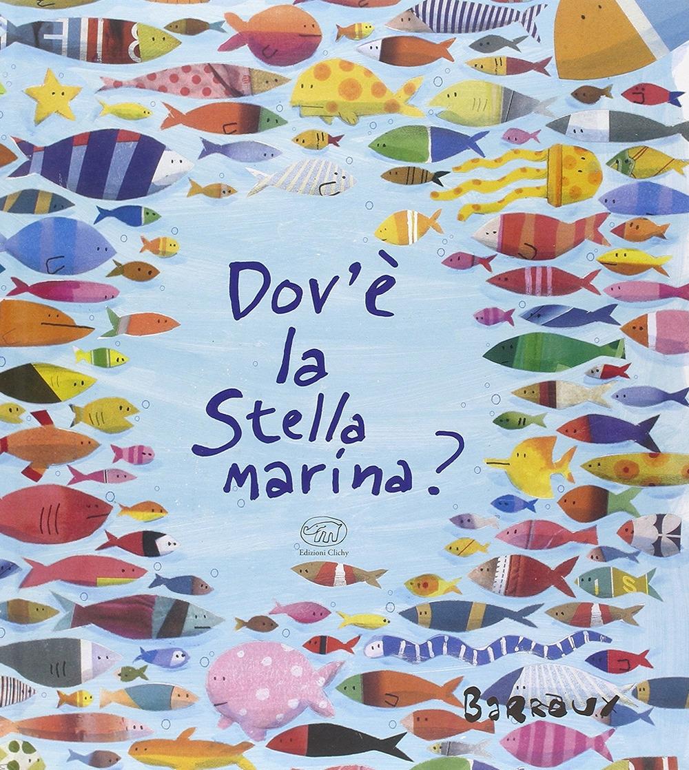 Dove'è la stella marina? Ediz. illustrata