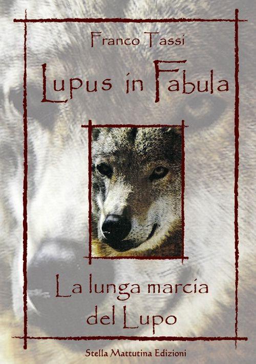 Lupus in Fabula. La Lunga Marcia del Lupo.