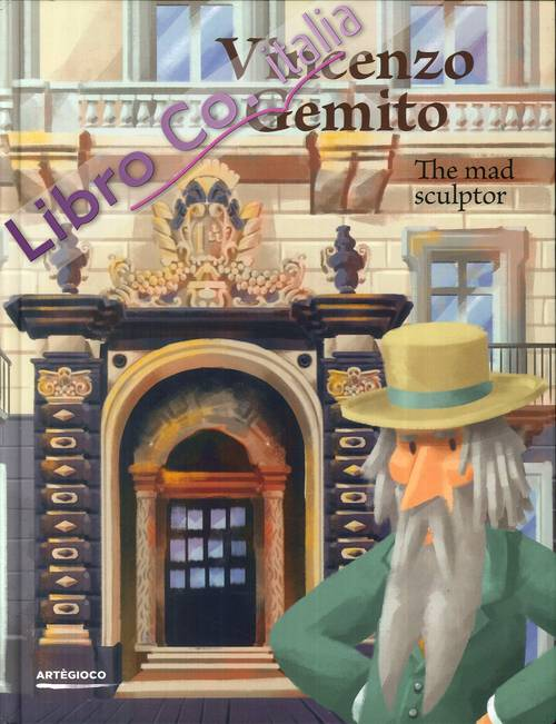 Vincenzo Gemito. 'O Scultore Pazzo. [English edition]