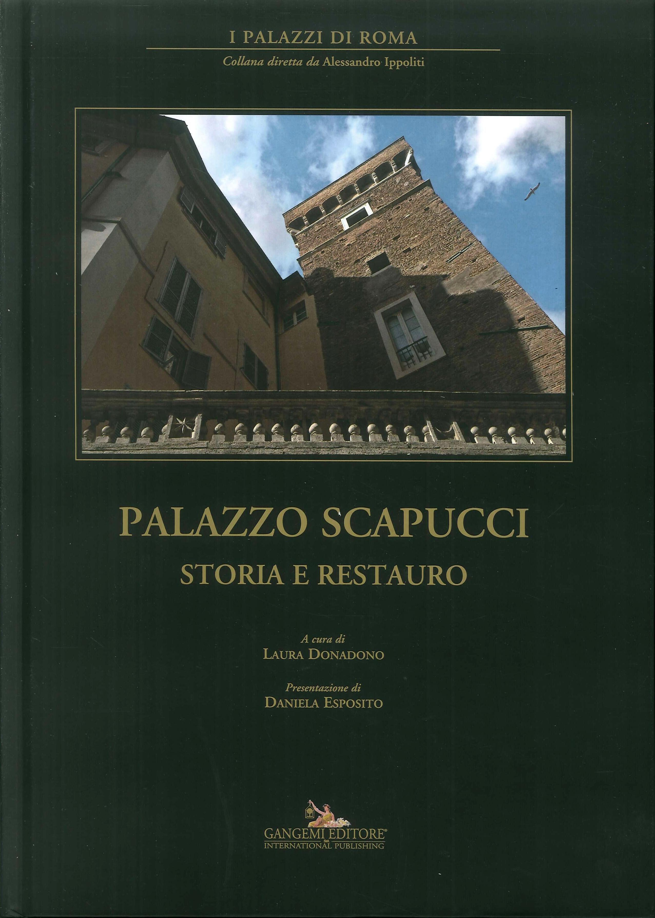 Palazzo Scapucci. Storia e restauro.