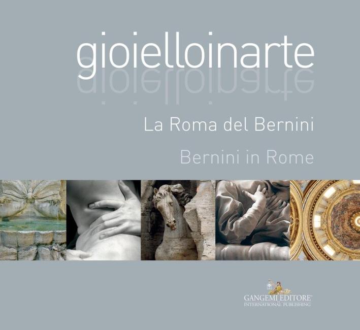 Gioielloinarte. La Roma del Bernini. Bernini in Rome.