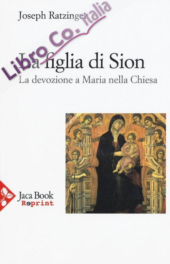 La figlia di Sion. La devozione a Maria nella Chiesa