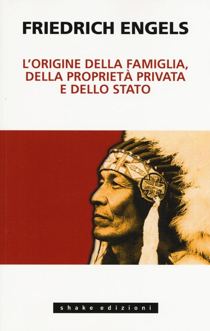 L'zrigine della famiglia, della proprietà privata e dello Stato.