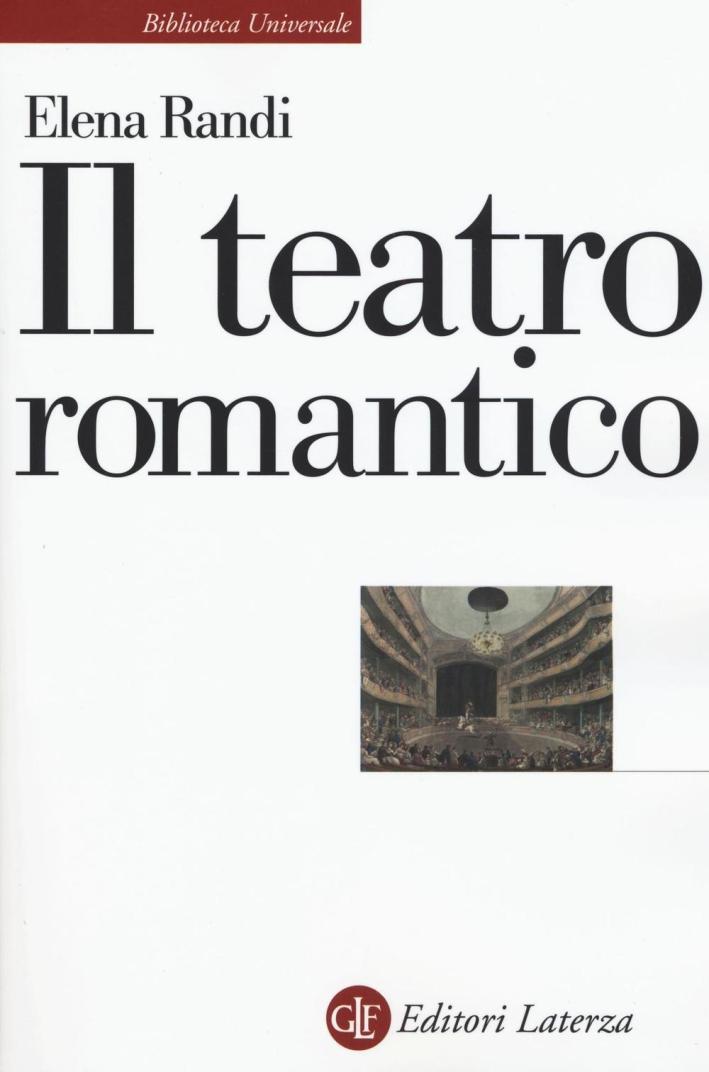 Il teatro romantico.