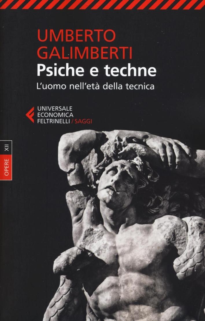 Opere. Vol. 12: Psiche e techne. L'uomo nell'età della tecnica