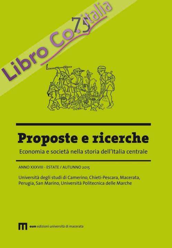 Proposte e ricerche. Economia e società nella storia dell'Italia centrale. Vol. 75.