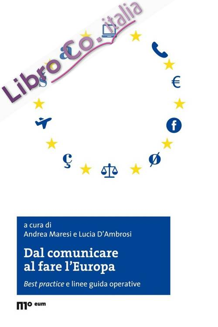 Dal comunicare al fare l'Europa. Best practice e linee guida operative