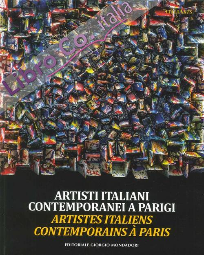 Artisti Italiani Contemporanei a Parigi. Artistes italiens contemporains à Paris