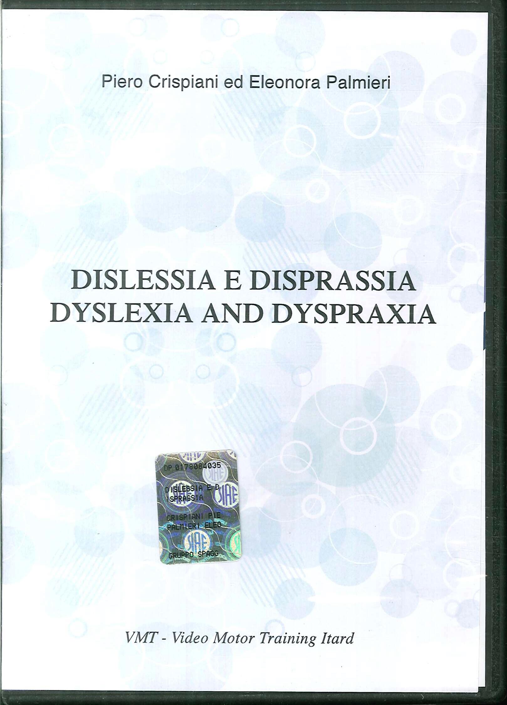 Dislessia e Disprassia. Dyslexia and Dyspraxia. DVD.