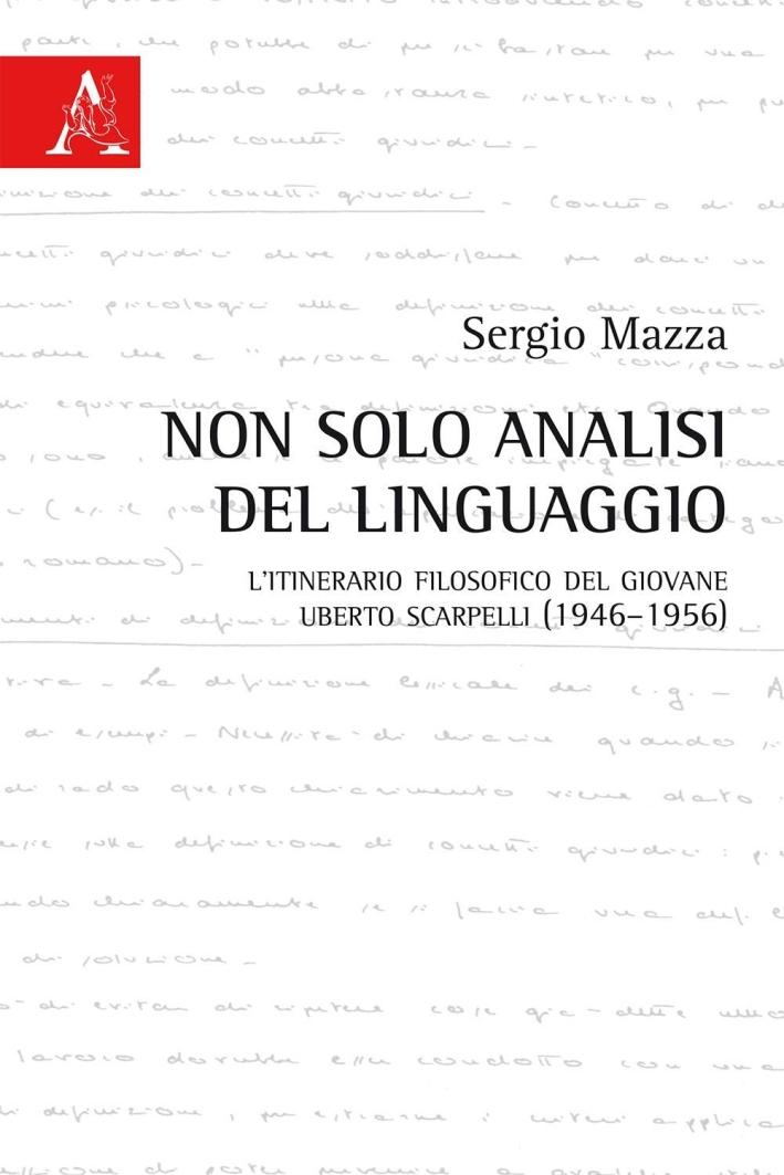Non solo analisi del linguaggio. L'itinerario filosofico del giovane Uberto Scarpelli (1946-1956).