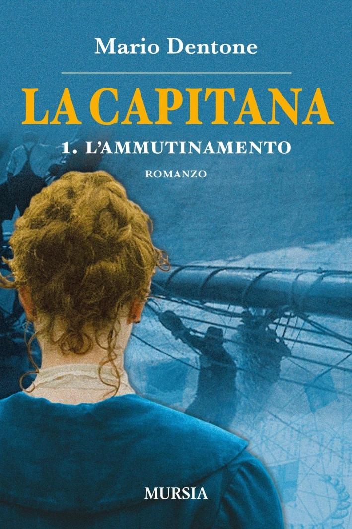 La capitana. L'ammutinamento. Vol. 1.