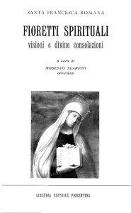 Fioretti Spirituali. Visioni e Divine Consolazioni.