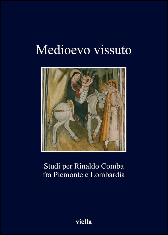 Medioevo vissuto. Studi per Rinaldo Comba fra Piemonte e Lombardia