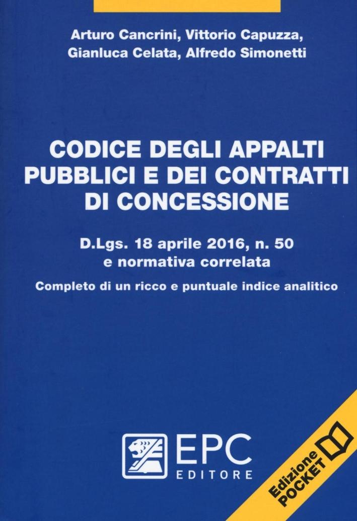 Codice degli appalti pubblici e dei contratti di concessione. Ediz. pocket.