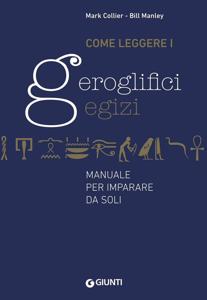 Come leggere i geroglifici egizi. Manuale per imparare da soli.