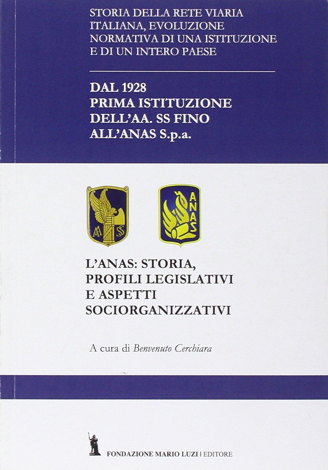 L'Anas. Storia, profili legislativi e aspetti socio-organizzativi.