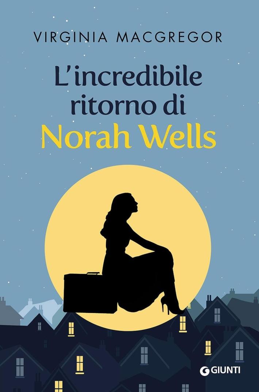 L'incredibile ritorno di Nora Wells.
