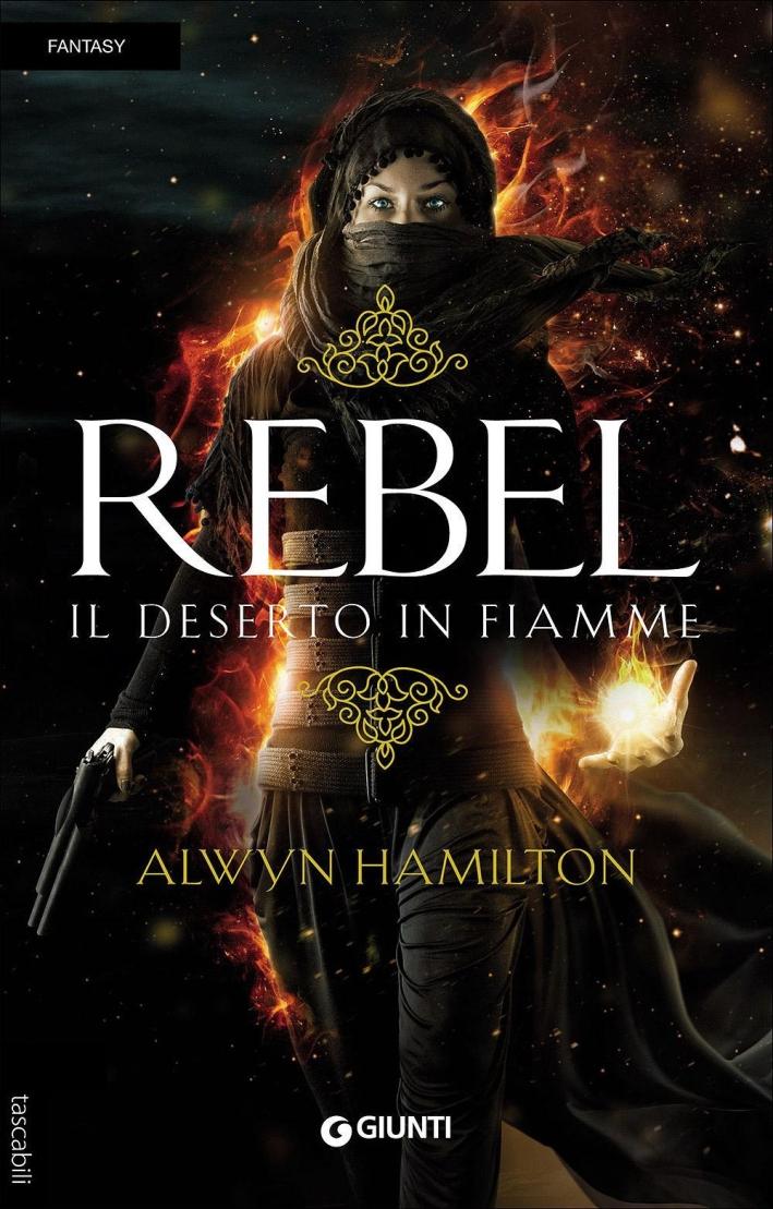 Rebel. Il deserto in fiamme.