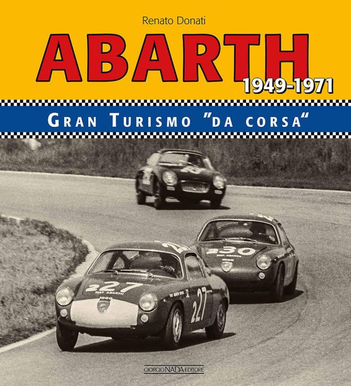 Abarth. Granturismo da corsaRacing GTS 1949-1971.