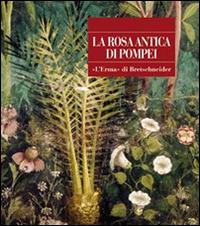 La rosa antica di Pompei.