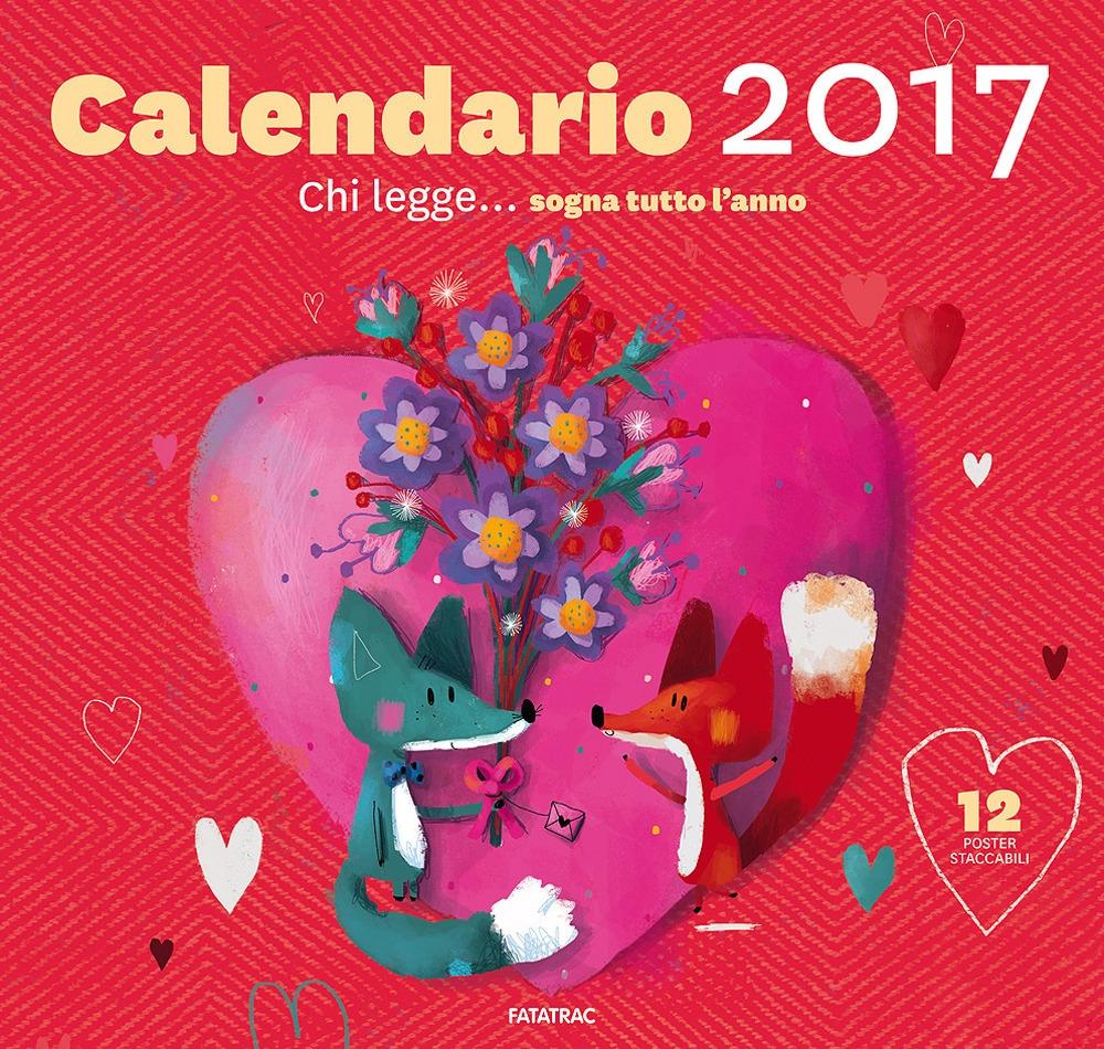 Chi legge... sogna tutto l'anno. Calendario 2017.
