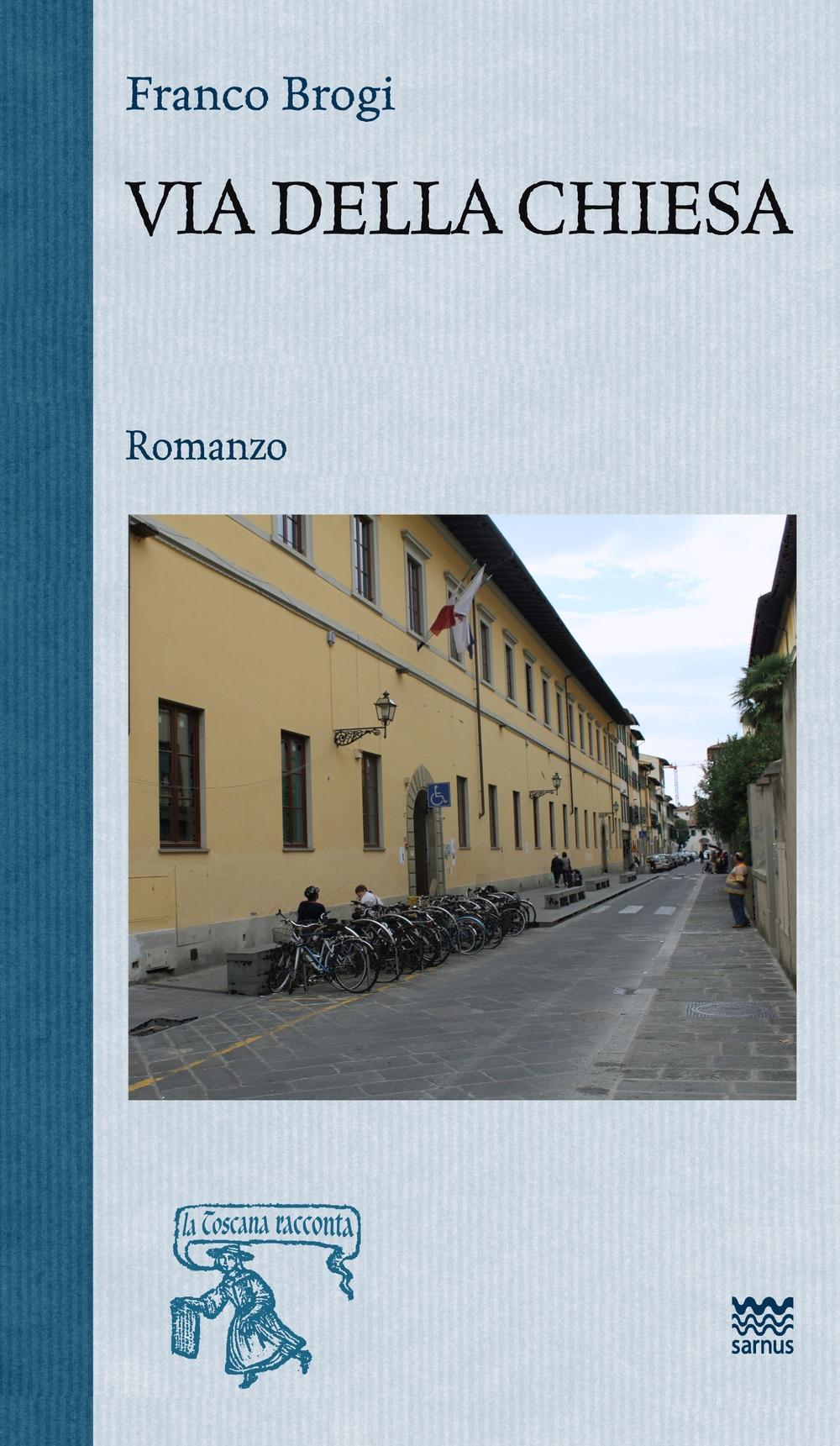 Via della chiesa. Ricordi e storie di migranti in Toscana.