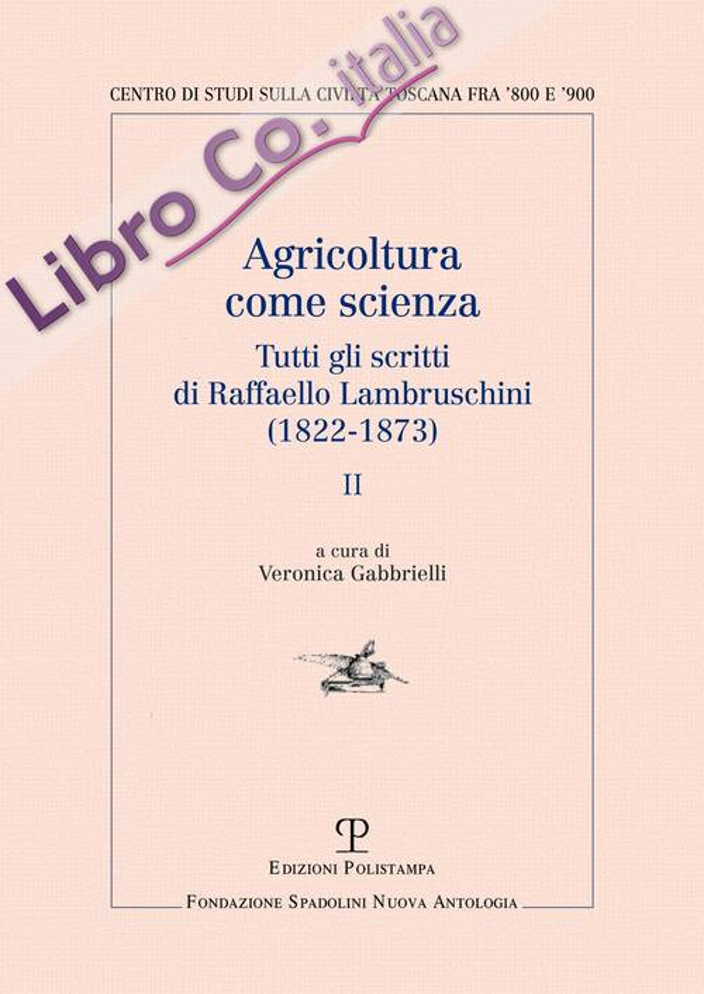 Agricoltura come scienza. Tutti gli scritti di Raffaello Lambruschini (1822-1873). II.