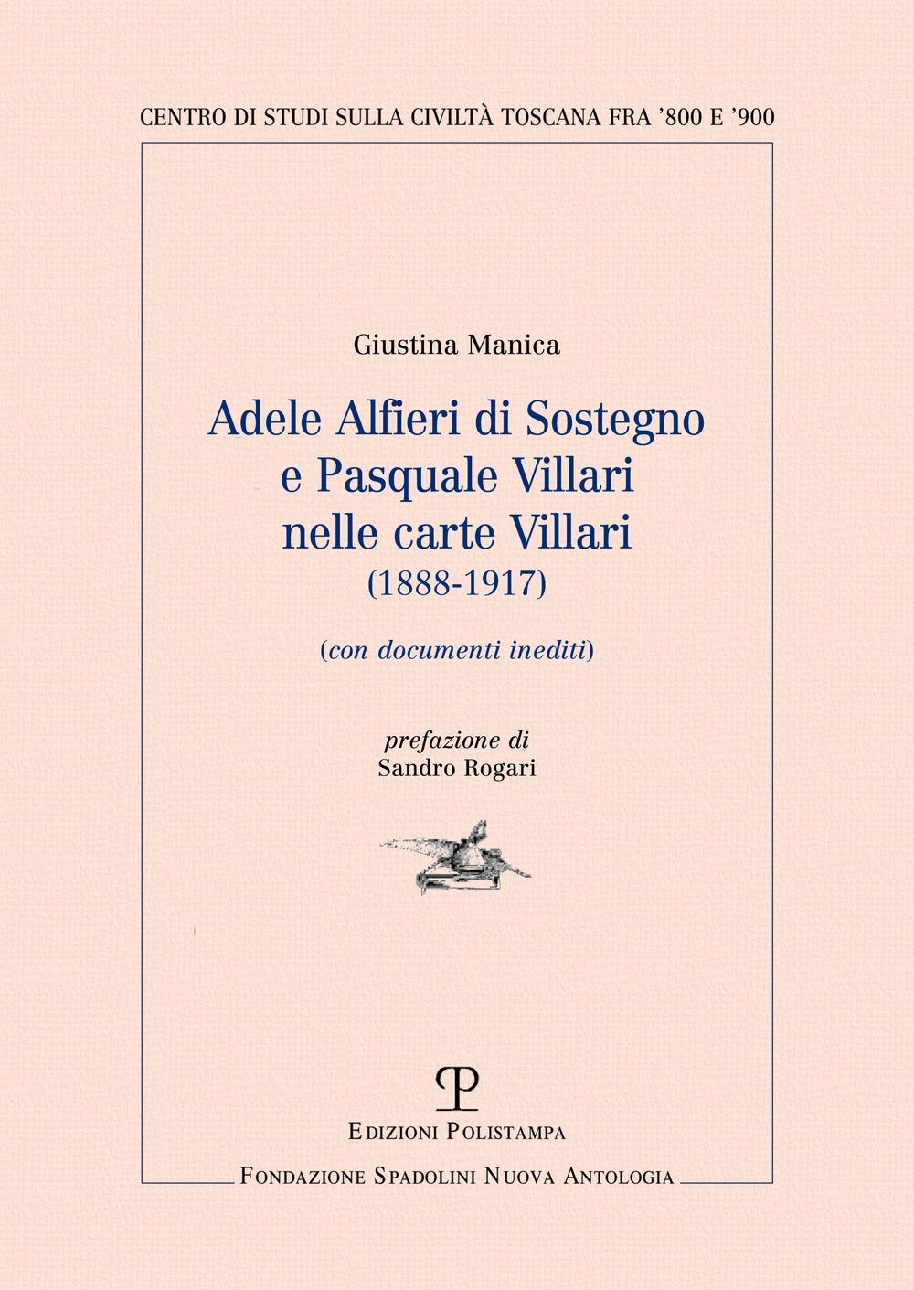 Adele Alfieri di Sostegno e Pasquale Villari nelle carte Villari (1888-1917).Con documenti inediti.