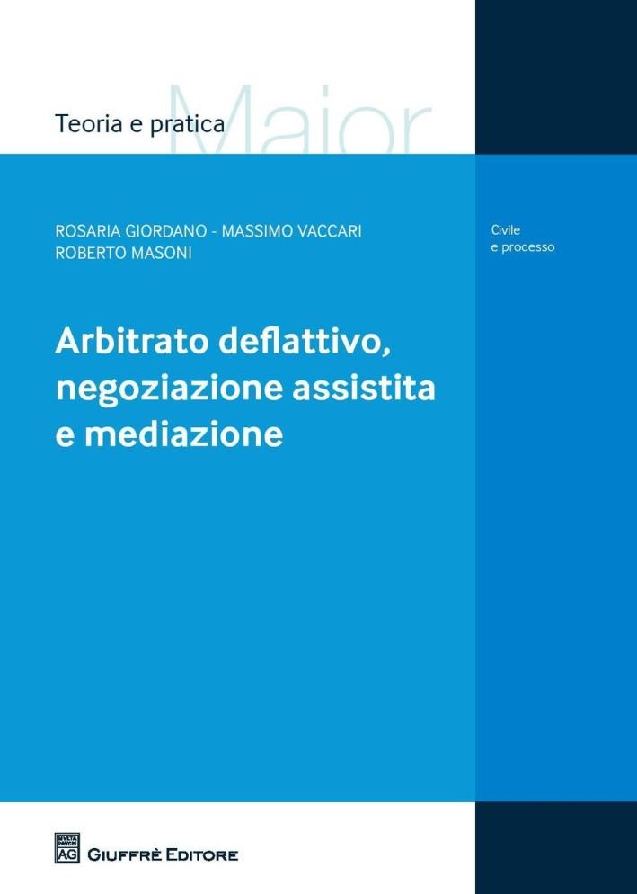 Arbitrato deflattivo, negoziazione assistita e mediazione.