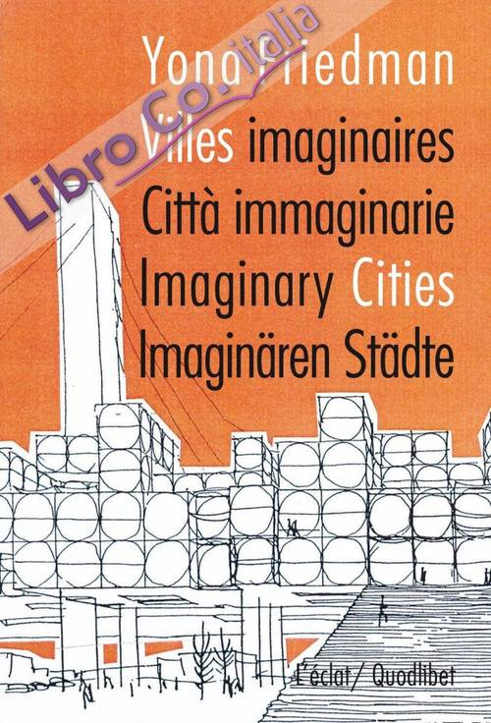 Citta Immaginarie. Villes Imaginaires. Imaginary Cities. Imaginaren Stadte.