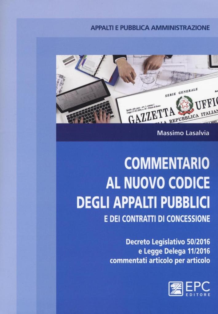 Commentario al nuovo codice degli appalti pubblici e dei contratti di concessione.