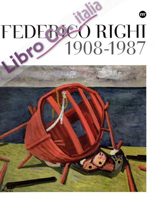 Federico Righi, 1908-1987. Ediz. illustrata