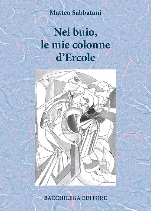 Nel buio, le mie colonne d'Ercole.