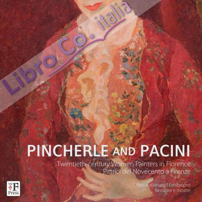 Pincherle e Pacini. Pittrici del Novecento a Firenze