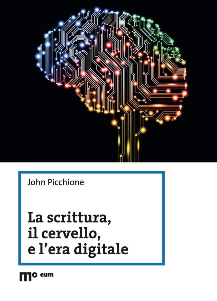 La scrittura, il cervello, e l'era digitale.