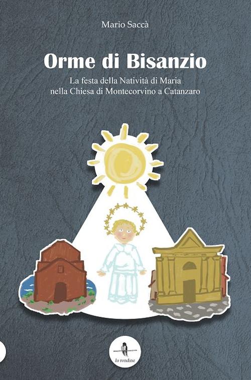 Orme di Bisanzio. La festa della Natività di Maria nella Chiesa di Montecorvino a Catanzaro.