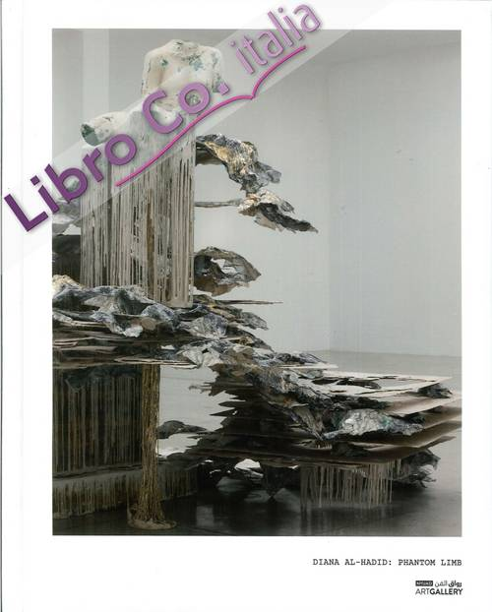 Diana al Hadid: Phantom Limb.