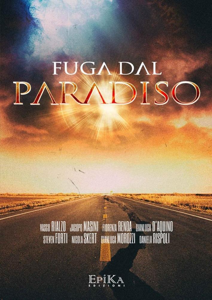 Fuga dal Paradiso.