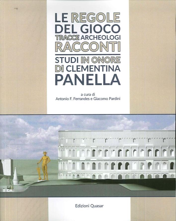 Lexicon Topographicum Urbis Romae. Supplementum 6. Le Regole del Gioco. Tracce, Archeologi, Racconti. Studi in Onore di Clementina Panella.
