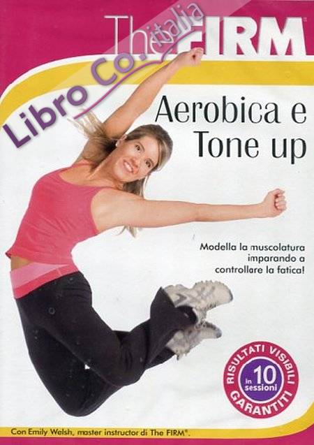 The Firm - Aerobica e Tone Up. DVD.