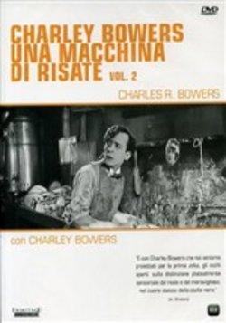 Charley Bowers. Una Macchina di Risate Vol.2. DVD
