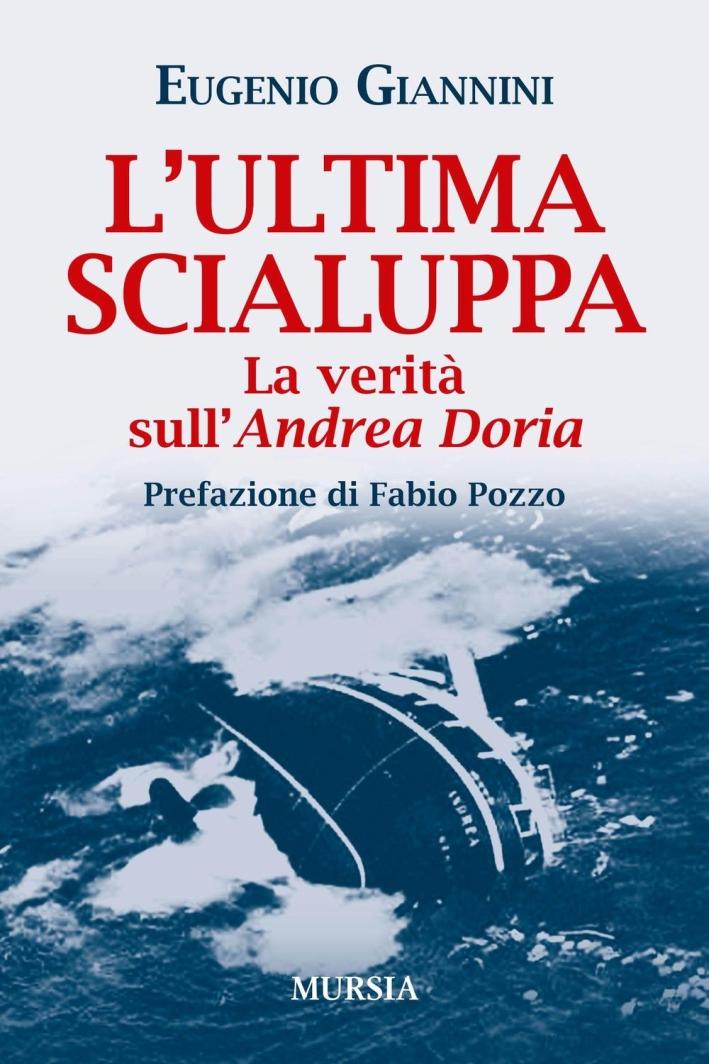 L'ultima scialuppa. La verità sull'Andrea Doria.