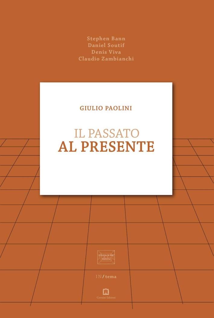 Giulio Paolini. Il passato al presente.